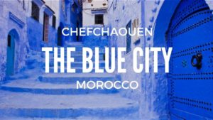 2 Days trip to blue city Chefchaouen